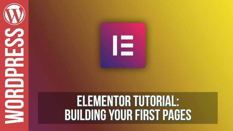 Read more about the article Elementor for WordPress – Building Your First Pages