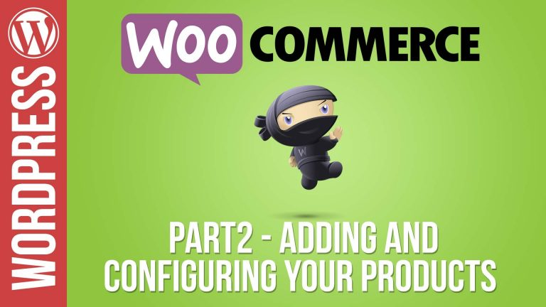 Woocommerce Tutorial Part 2: Adding & Configuring Products
