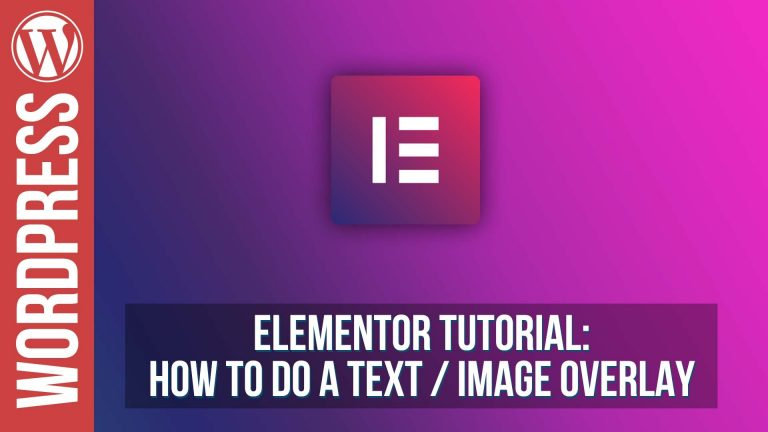 Read more about the article Elementor for WordPress – Text Overlay Tutorial