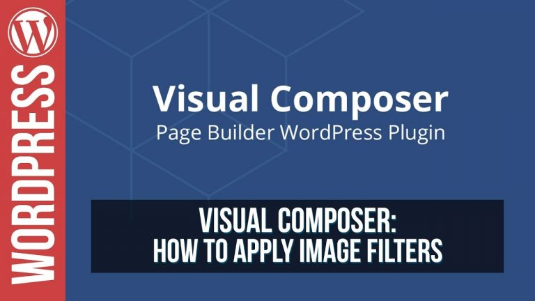 Read more about the article How To Apply Image Filters in Visual Composer for WordPress