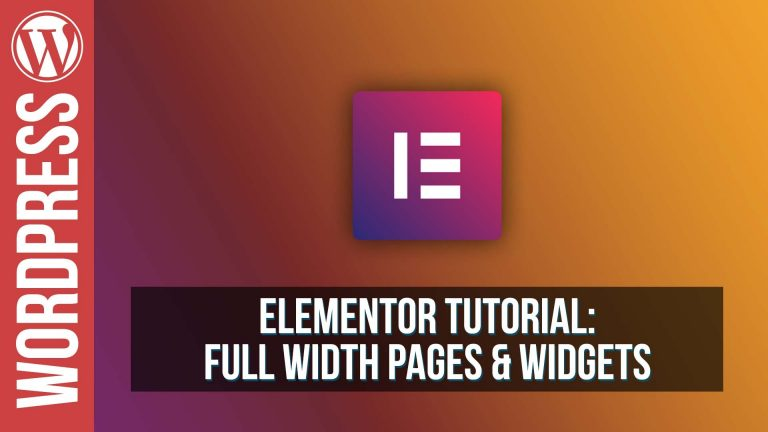Read more about the article Elementor For WordPress – Full Width Pages & Widgets Tutorial