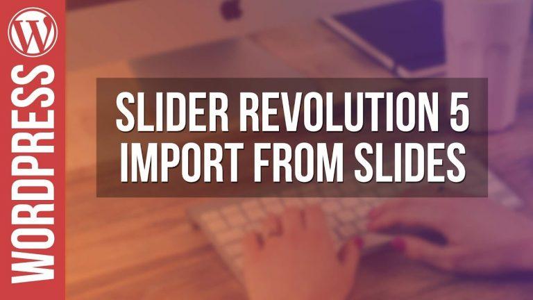 Slider Revolution 5: Import From Slides Tutorial