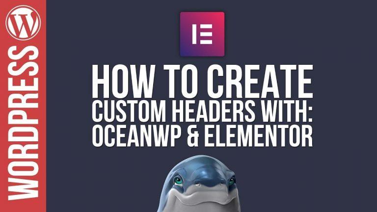 WordPress: Custom Headers with OceanWP & Elementor ??