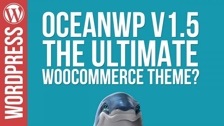 Read more about the article OceanWP 1.5 – The ULTIMATE WooCommerce Theme?
