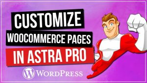 Read more about the article Custom WooCommerce Pages with Astra Pro Theme