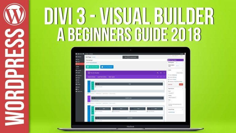 Divi 3 Visual Builder & Theme For WordPress New for 2018 – Beginners Guide