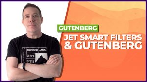 Add Search & Filters to Gutenberg with JetSmartFilters & JetEngine