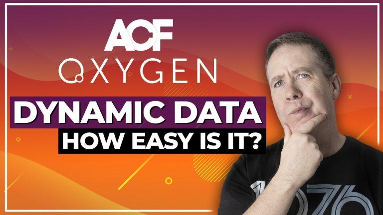 Oxygen Builder for WordPress & Advanced Custom Fields (ACF)