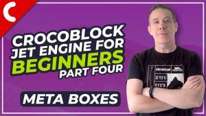 Crocoblock Jet Engine Tutorial – How to Use Meta Boxes – Part 4